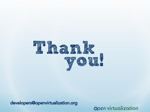 developers@openvirtualization.org Thank you!