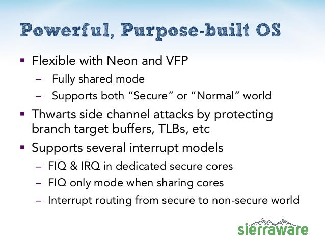 """Powerful, Purpose-built OS  Flexible with Neon and VFP – Fully shared mode – Supports both """"Secure"""" or """"Normal"""" world  T..."""