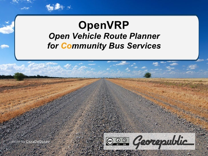 OpenVRP                  Open Vehicle Route Planner                  for Community Bus Servicesphoto by CasaDeQueso