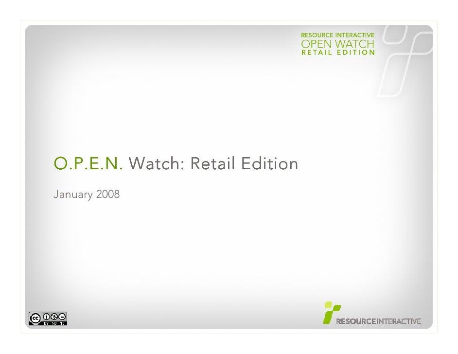 O.P.E.N. Watch: Retail Edition January 2008