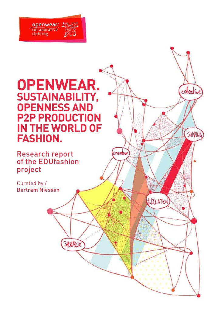 OpenWear.SuStainability,OpenneSS andp2p prOductiOnin the WOrld OffaShiOn.Research reportof the EDUfashionprojectCurated by...