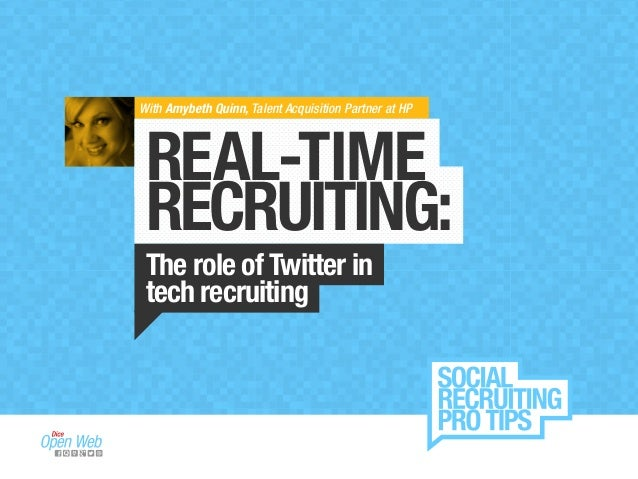 With Amybeth Quinn, Talent Acquisition Partner at HP REAL-TIME RECRUITING: The role of Twitter in tech recruiting