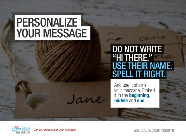 """The world's talent at your fingertips #SOCIALRECRUITING2016 PERSONALIZE YOUR MESSAGE DO NOT WRITE """"HI THERE."""" USE THEIR NAM..."""