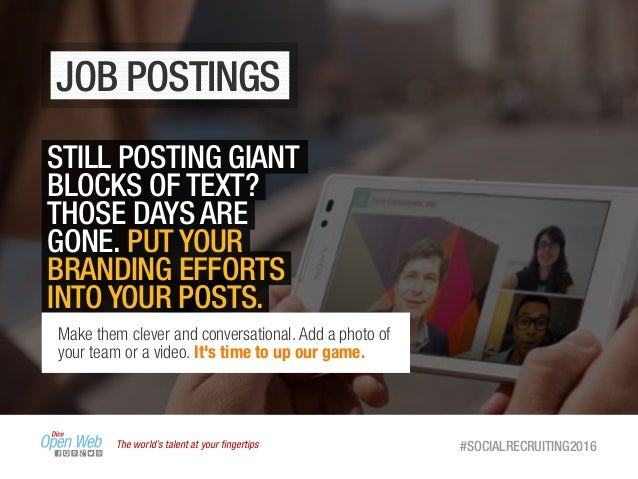 The world's talent at your fingertips #SOCIALRECRUITING2016 JOB POSTINGS STILL POSTING GIANT BLOCKS OF TEXT? THOSE DAYS ARE...