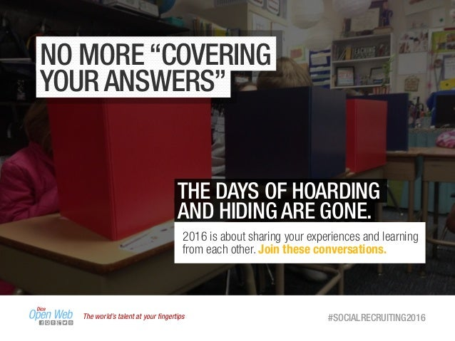 """The world's talent at your fingertips #SOCIALRECRUITING2016 NO MORE """"COVERING YOUR ANSWERS"""" THE DAYS OF HOARDING AND HIDING..."""
