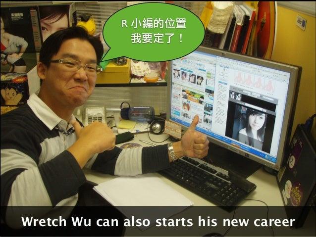• Wretch Staging Open API • Social API • YQL • YUI Used Technologies : THANKS!