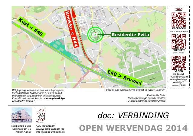OPEN WERVENDAG 2014 Residentie Evita Lostraat 10-12 9880 Aalter ACO bouwteam www.acobouwteam.be info@acobouwteam.be FACEBO...