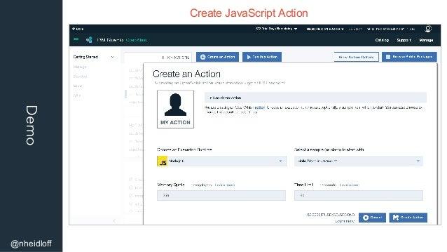 Demo @nheidloff Create JavaScript Action