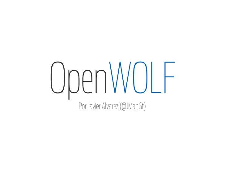 OpenWOLF  Por Javier Alvarez (@JManGt)