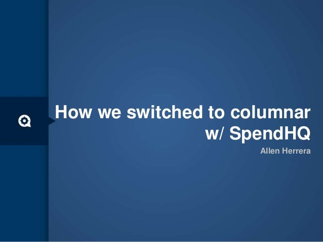 How we switched to columnar at SpendHQ