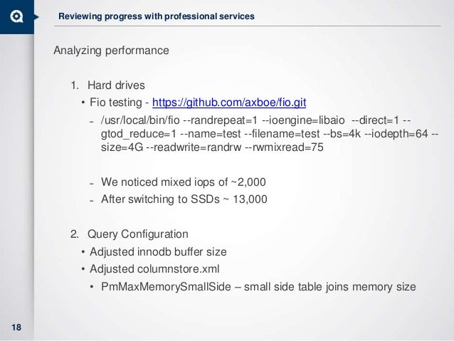 Reviewing progress with professional services Analyzing performance 1. Hard drives • Fio testing - https://github.com/axbo...