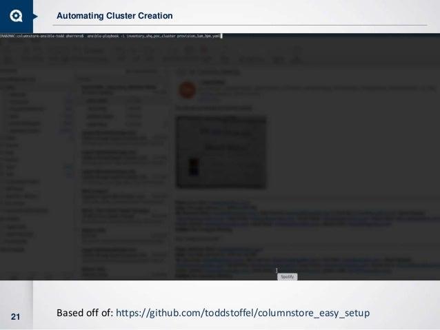 Automating Cluster Creation 21 Based off of: https://github.com/toddstoffel/columnstore_easy_setup