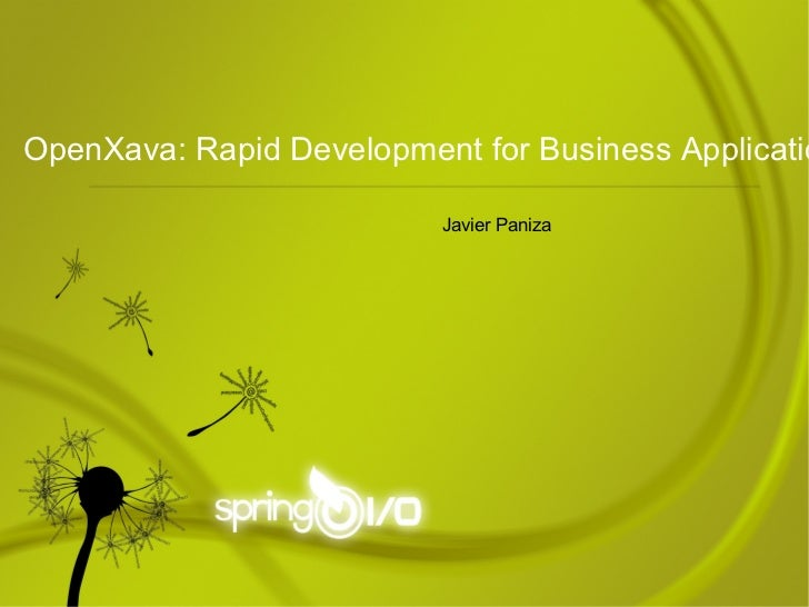 Javier Paniza OpenXava: Rapid Development for Business Applications