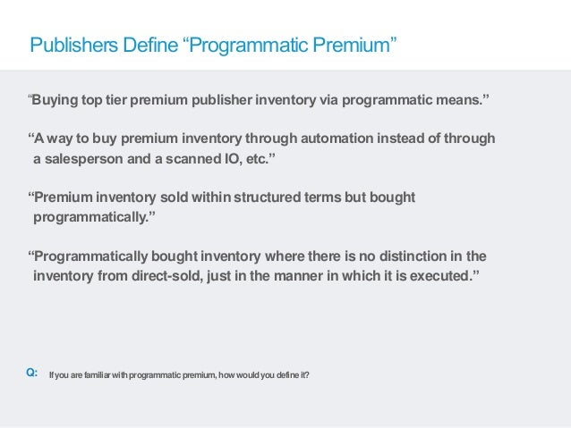 """Publishers Define """"Programmatic Premium""""""""Buying top tier premium publisher inventory via programmatic means.""""""""A way to buy..."""