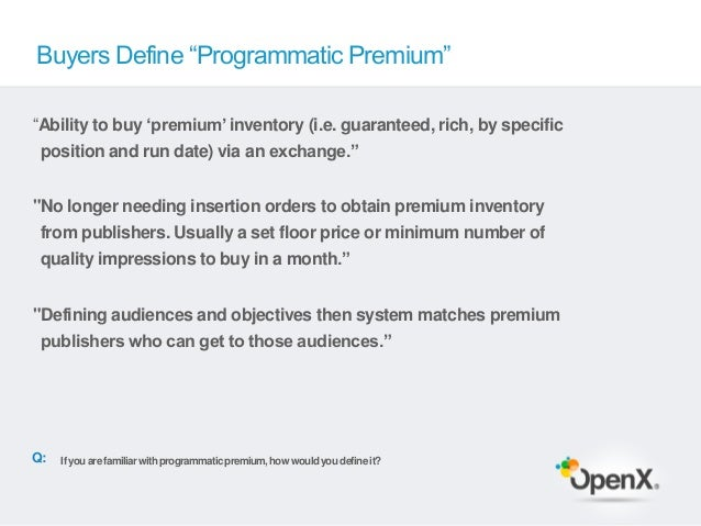 """Buyers Define """"Programmatic Premium""""""""Ability to buy """"premium"""" inventory (i.e. guaranteed, rich, by specific position and r..."""
