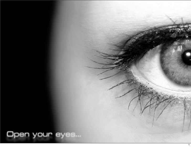 Open your eyes...                    1