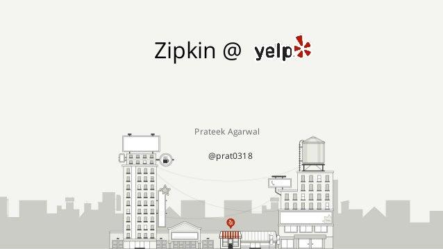 Zipkin @ Prateek Agarwal @prat0318