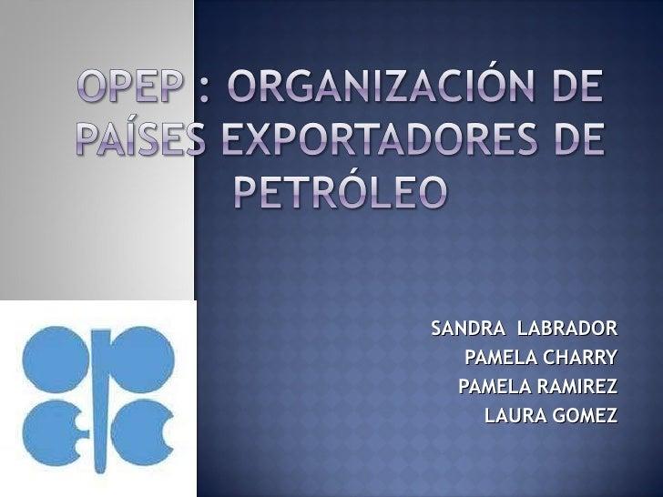 SANDRA  LABRADOR PAMELA CHARRY PAMELA RAMIREZ LAURA GOMEZ