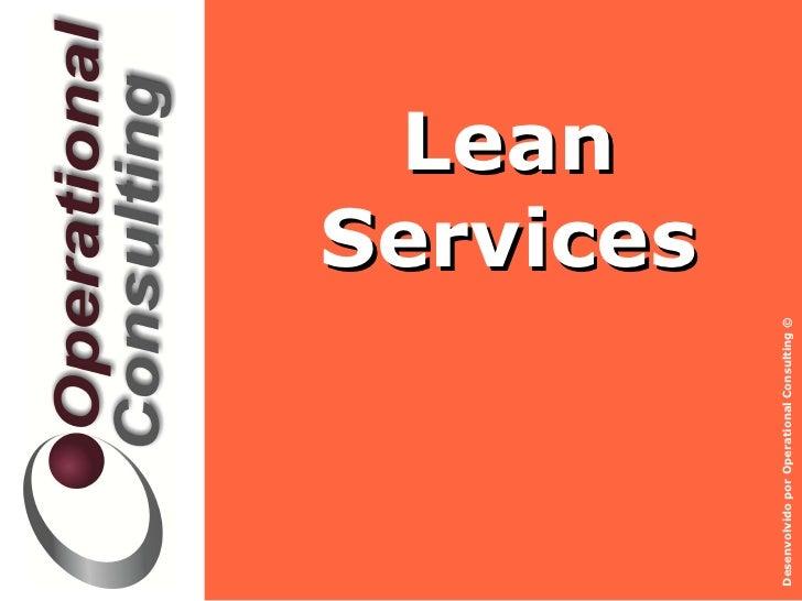 <ul><li>Lean Services </li></ul>
