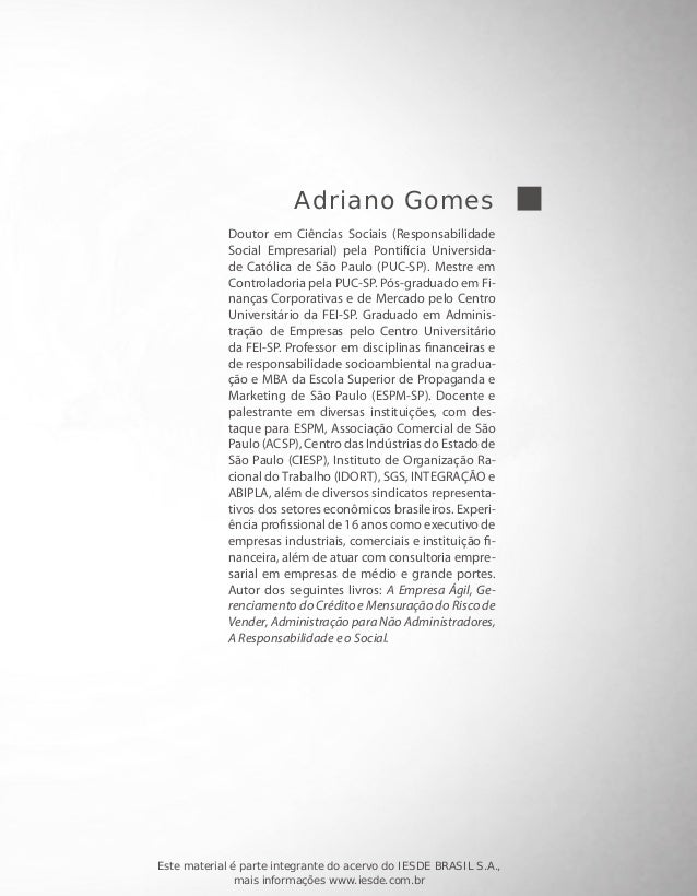 Adriano Gomes Doutor em Ciências Sociais (Responsabilidade Social Empresarial) pela Pontifícia Universidade Católica de Sã...