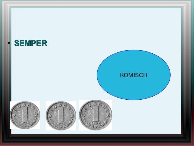 ●  SEMPER  KOMISCH