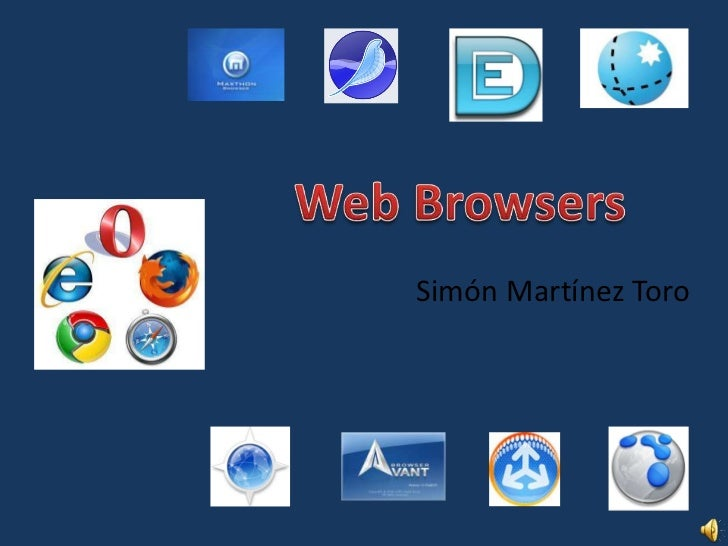 Web Browsers<br />                           Simón Martínez Toro<br />