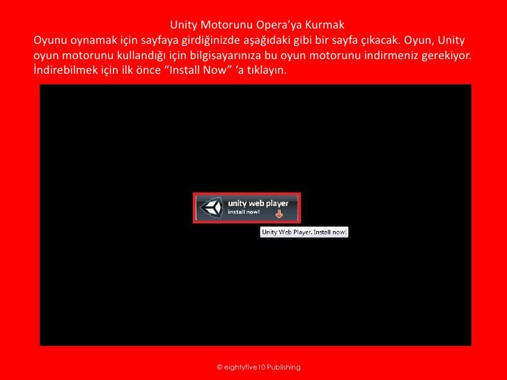 Unity Motorunu Opera'ya KurmakOyunu oynamak için sayfaya girdiğinizde aşağıdaki gibi bir sayfa çıkacak. Oyun, Unityoyun mo...