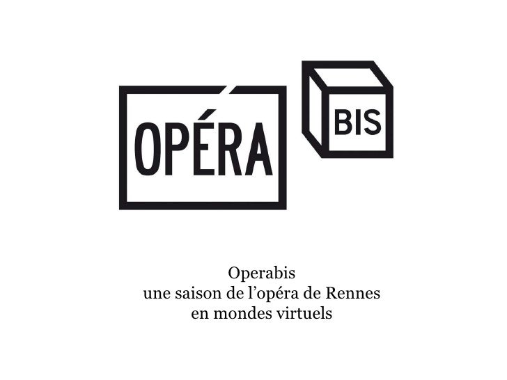 Operabis une saison de l'opéra de Rennes en mondes virtuels