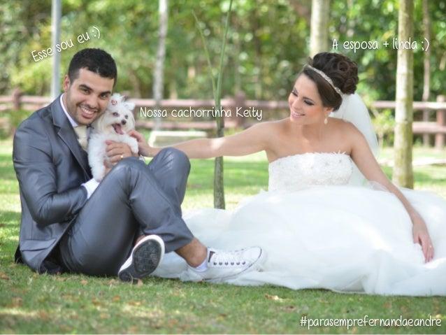 #parasemprefernandaeandre Esse sou eu :) A esposa + linda ;) Nossa cachorrinha Keity