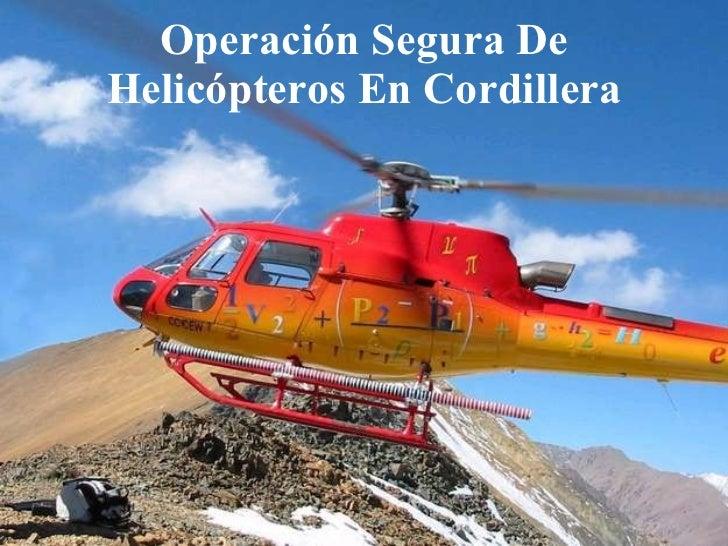 Operación Segura De Helicópteros En Cordillera