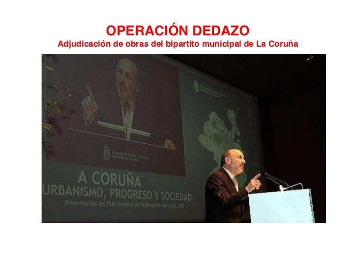OPERACIÓN DEDAZOAdjudicación de obras del bipartito municipal de La Coruña