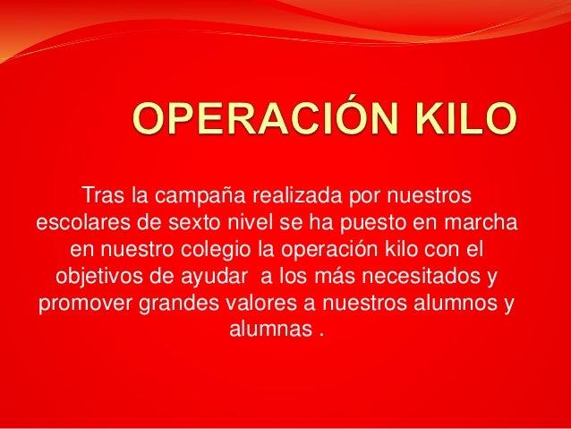 Tras la campaña realizada por nuestros escolares de sexto nivel se ha puesto en marcha en nuestro colegio la operación kil...