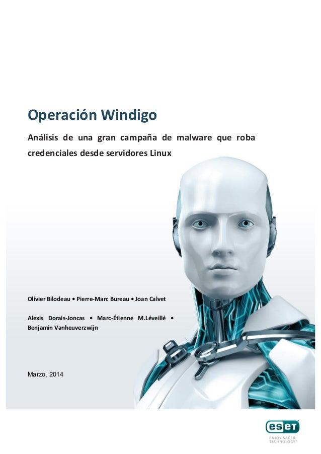 Operación Windigo Análisis de una gran campaña de malware que roba credenciales desde servidores Linux Olivier Bilodeau • ...