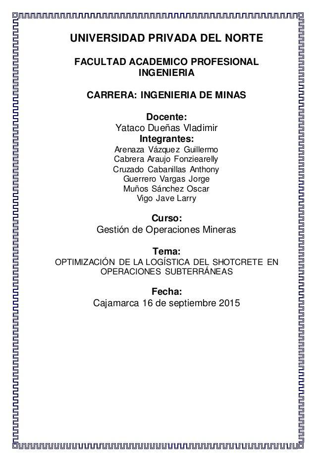 UNIVERSIDAD PRIVADA DEL NORTE FACULTAD ACADEMICO PROFESIONAL INGENIERIA CARRERA: INGENIERIA DE MINAS Docente: Yataco Dueña...