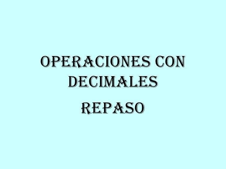 REPASO OPERACIONES CON DECIMALES