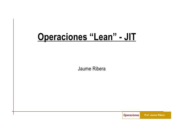 """Operaciones """"Lean"""" - JIT Jaume Ribera"""