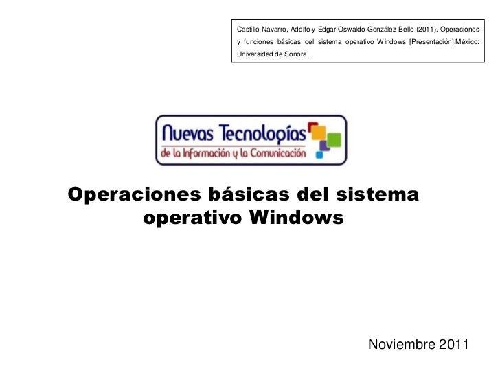 Castillo Navarro, Adolfo y Edgar Oswaldo González Bello (2011). Operaciones              y funciones básicas del sistema o...