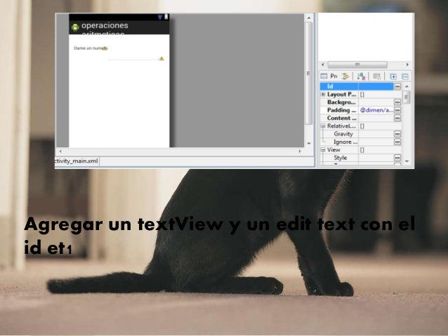 Agregar un textView y un edit text con el id et1