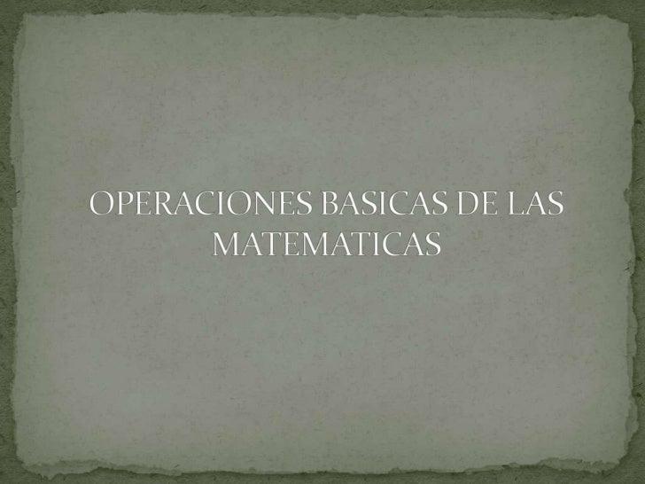  La suma o adición es la operación básica por su naturalidad, que se combina con facilidad matemática de composición que ...