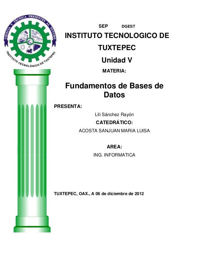 SEP       DGEST    INSTITUTO TECNOLOGICO DE                    TUXTEPEC                     Unidad V                      ...