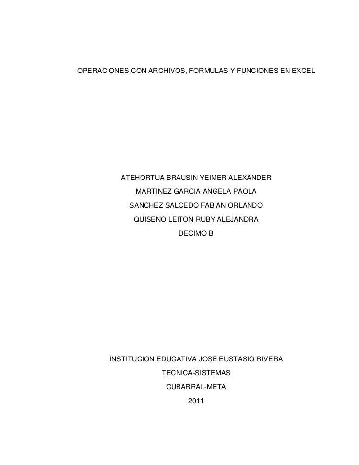 OPERACIONES CON ARCHIVOS, FORMULAS Y FUNCIONES EN EXCEL<br />ATEHORTUA BRAUSIN YEIMER ALEXANDER<br />MARTINEZ GARCIA ANGEL...