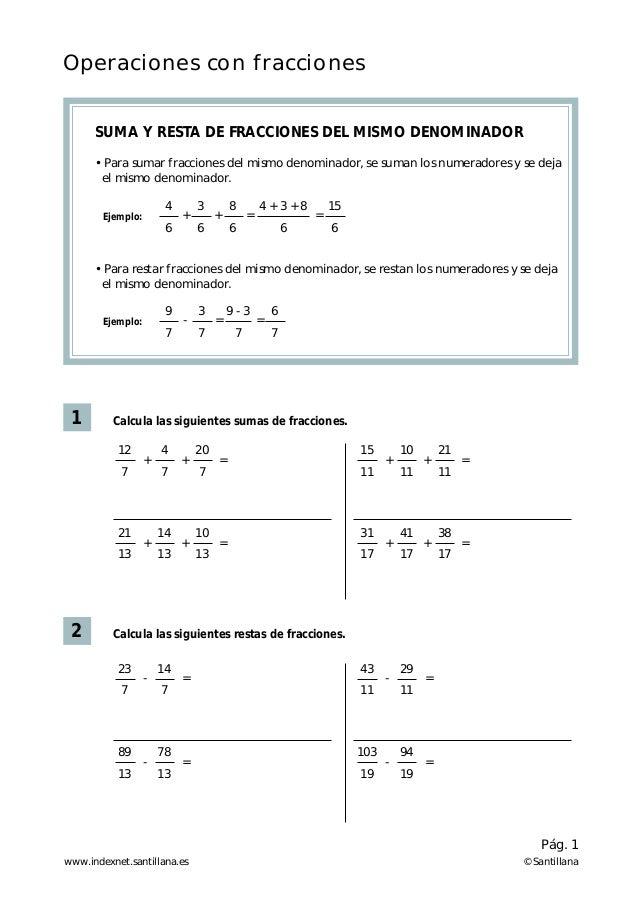 Operaciones con fracciones 1 SUMA Y RESTA DE FRACCIONES DEL MISMO DENOMINADOR • Para sumar fracciones del mismo denominado...