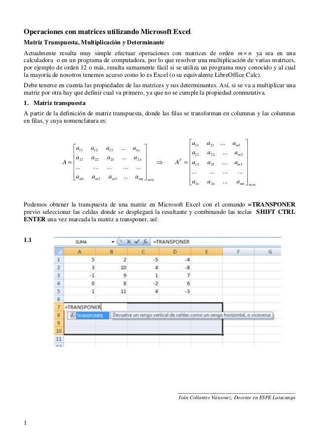 Operaciones con matrices utilizando Microsoft ExcelMatriz Transpuesta, Multiplicación y DeterminanteActualmente resulta mu...