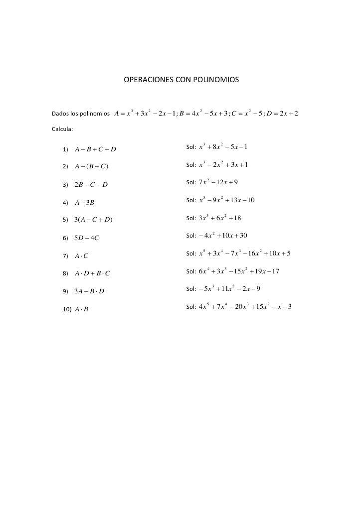 OPERACIONES CON POLINOMIOSDados los polinomios A  x 3  3x 2  2 x  1 ; B  4 x 2  5x  3 ; C  x 2  5 ; D  2 x  2Ca...