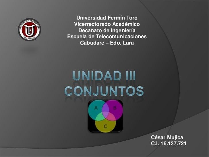 Universidad Fermín Toro<br />Vicerrectorado Académico<br />Decanato de Ingeniería<br />Escuela de Telecomunicaciones<br />...
