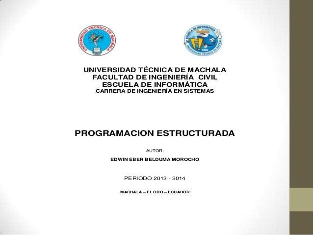 UNIVERSIDAD TÉCNICA DE MACHALA FACULTAD DE INGENIERÍA CIVIL ESCUELA DE INFORMÁTICA CARRERA DE INGENIERÍA EN SISTEMAS PROGR...