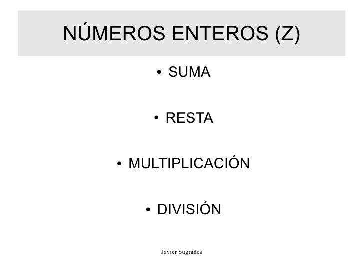 NÚMEROS ENTEROS (Z)             ●     SUMA             ●    RESTA    ●   MULTIPLICACIÓN         ●   DIVISIÓN              ...