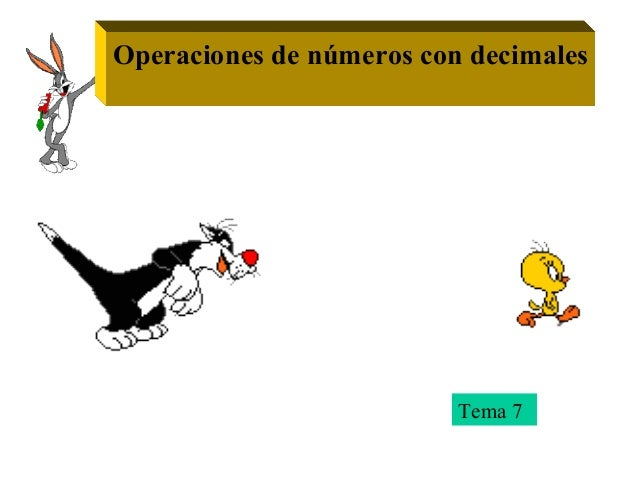 Operaciones de números con decimales Tema 7