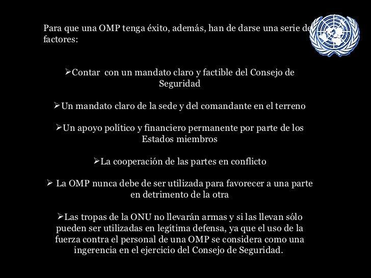 <ul><li>Para que una OMP tenga éxito, además, han de darse una serie de factores:  </li></ul><ul><li>Contar  con un mandat...