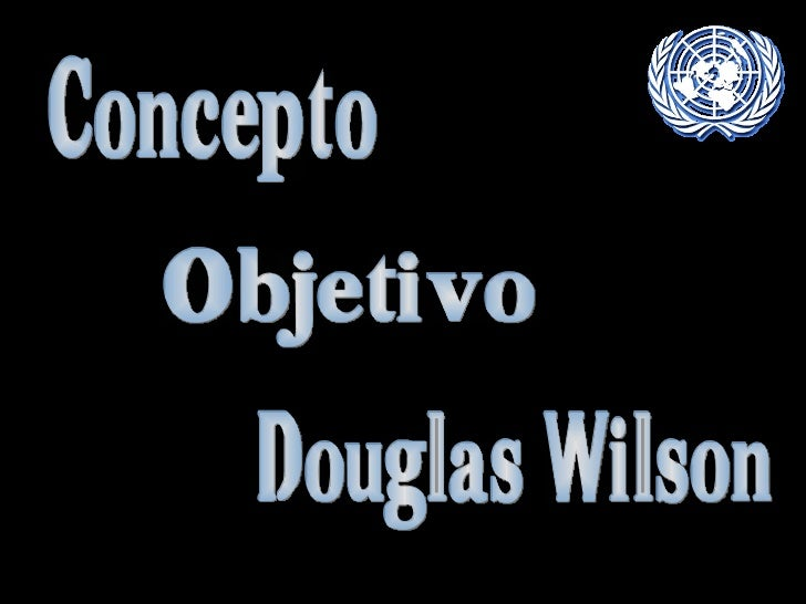 Concepto Objetivo Douglas Wilson